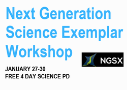 Next Generation Science Exemplar NGSX January 27-30 FREE 4 Day Science PD