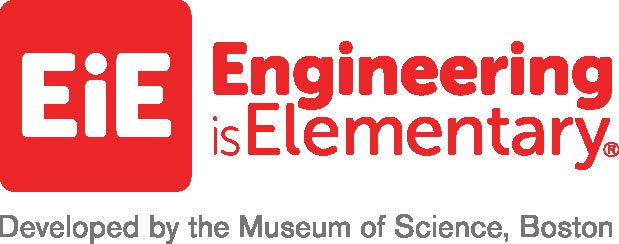 Engineering is Elementary Developed by the Museum of Science, Boston